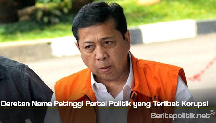 Deretan Nama Petinggi Partai Politik yang Terlibat Korupsi