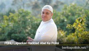 PBNU Laporkan Haddad Alwi Ke Polisi