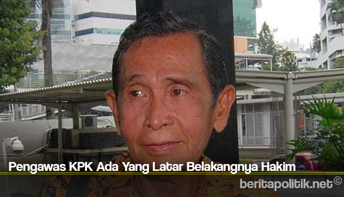 Pengawas KPK Ada Yang Latar Belakangnya Hakim