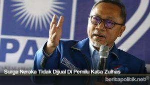 Surga Neraka Tidak Dijual Di Pemilu Kata Zulhas