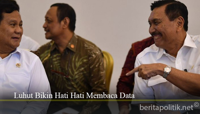 Luhut Bikin Hati Hati Membaca Data