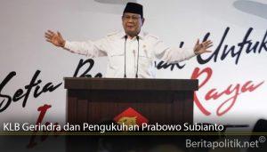 KLB Gerindra dan Pengukuhan Prabowo Subianto