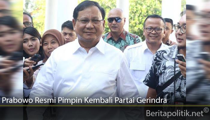Prabowo Resmi Pimpin Kembali Partai Gerindra