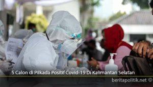 5-Calon-di-Pilkada-Positif-Covid-19-Di-Kalimantan-Selatan