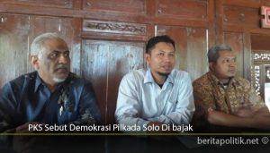 PKS-Sebut-Demokrasi-Pilkada-Solo-Di-bajak