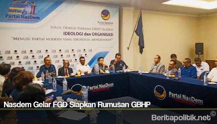 Nasdem Gelar FGD Siapkan Rumusan GBHP