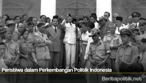 Peristiwa dalam Perkembangan Politik Indonesia