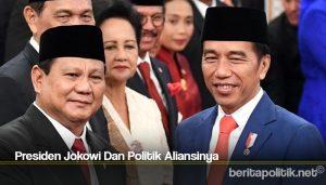 Presiden Jokowi Dan Politik Aliansinya