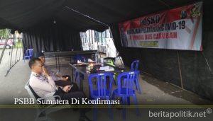 PSBB Sumatera Di Konfirmasi