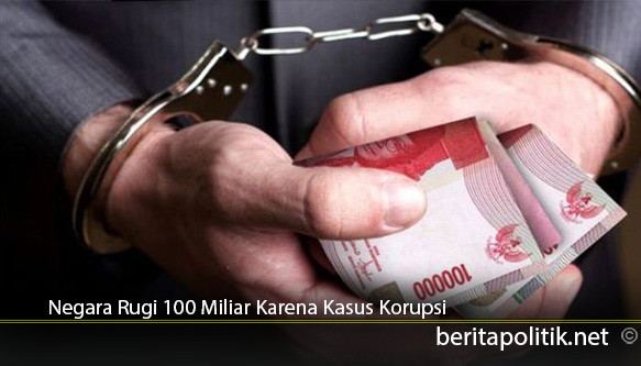 Negara-Rugi-100-Miliar-Karena-Kasus-Korupsi